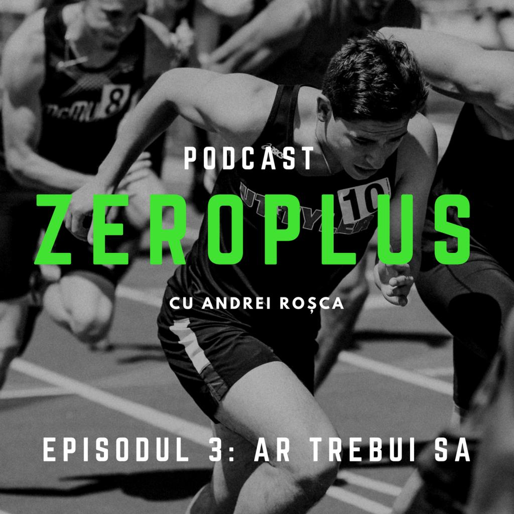 podcast Episodul 3 ar trebui sa